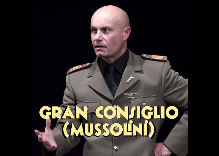 GRAN CONSIGLIO (Mussolini) spettacolo comico-storico su Benito Mussolini